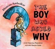 Bhimrao Ambedkar: The Boy Who Asked Why?