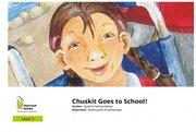 Chuskit Goes To School!