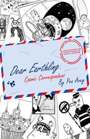 Dear Earthling: Cosmic Correspondent