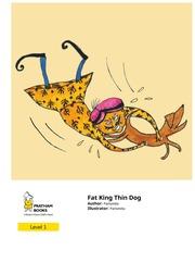 Fat King Thin Dog