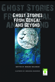 Ghost Stories From Bengal and Beyond