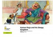 Kottavi Raja and his Sleepy Kingdom