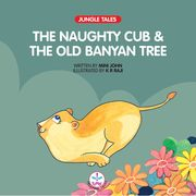 THE NAUGHTY CUB AND THE OLD BANYAN TREE