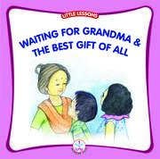 WAITING FOR GRANDMA AND THE BEST GIFT OF ALL